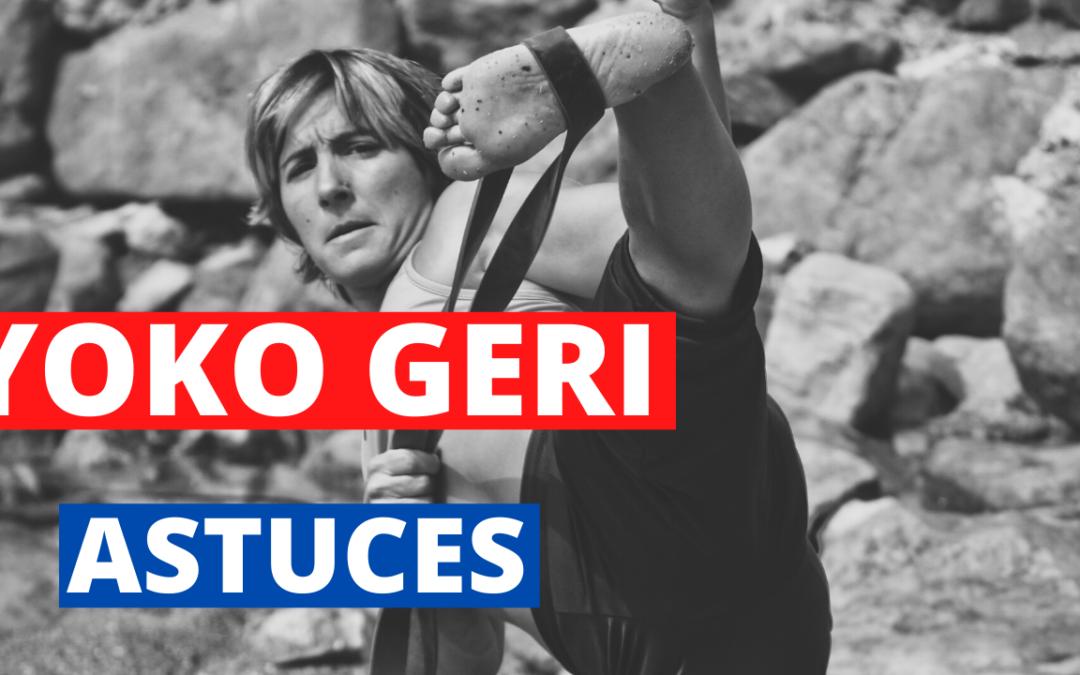 8 EXERCICES POUR TRAVAILLER LE YOKO GERI par Jessica et Sabrina BUIL